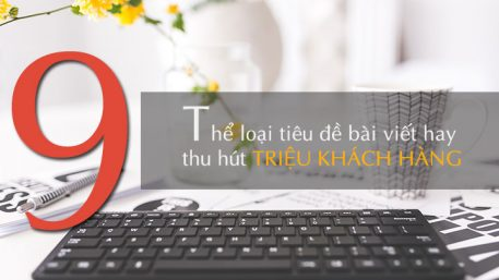 9-the-loai-bai-viet-thu-hut-trieu-khach-hang