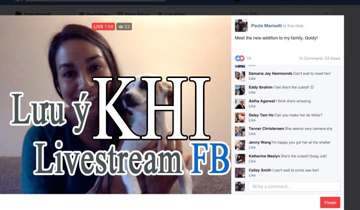 luu-y-khi-livestream-fb