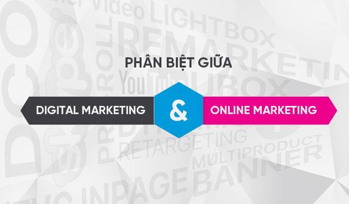 phan-biet-digital-marketing-va-online-marketing
